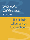 Rick Steves' Tour (eBook): British Library, London