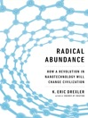 Radical Abundance (eBook): How a Revolution in Nanotechnology Will Change Civilization