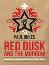 Red Dusk and the Morrow (eBook): Adventures and Investigations in Soviet Russia