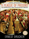 A Plague of Prisons (eBook): The Epidemiology of Mass Incarceration in America