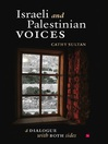 Israeli and Palestinian Voices (eBook): A Dialogue with Both Sides