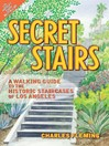 Secret Stairs (eBook): A Walking Guide to the Historic Staircases of Los Angeles
