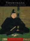 Yoshimasa and the Silver Pavilion (eBook): The Creation of the Soul of Japan