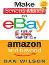 Make Serious Money on eBay UK, Amazon and Beyond (eBook)