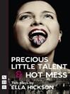 Precious Little Talent & Hot Mess (eBook)