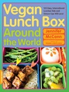 Vegan Lunch Box Around the World (eBook): 125 Easy, International Lunches Kids and Grown-Ups Will Love!