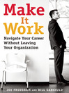 Make It Work (eBook): Navigate Your Career Without Leaving Your Organization