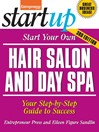 Start Your Own Hair Salon and Day Spa (eBook): Your Step-By-Step Guide to Success
