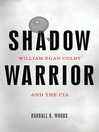 Shadow Warrior (eBook): William Egan Colby and the CIA