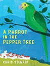 A Parrot in the Pepper Tree (eBook): A Sequel to Driving Over Lemons