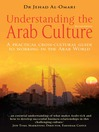 Understanding the Arab Culture (eBook): A Practical Cross-Cultural Guide to Working in the Arab World