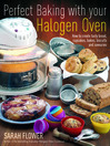 Perfect Baking with Your Halogen Oven (eBook): How to Create Tasty Bread, Cupcakes, Bakes, Biscuits and Savouries