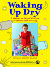 Waking Up Dry (eBook): A Guide to Help Children Overcome Bedwetting