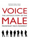 Voice Male (eBook): The Untold Story of the Pro-Feminist Men's Movement