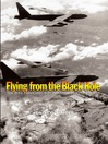 Flying from the Black Hole (eBook): The B-52 Navigator-Bombardiers of Vietnam