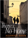 There's No Home (eBook): War Trilogy, Book 2