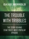 The Trouble with Tribbles (eBook): The Story Behind Star Trek's Most Popular Episode