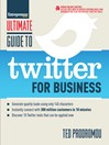Ultimate Guide to Twitter for Business (eBook): Generate Quality Leads Using Only 140 Characters, Instantly Connect with 300 million Customers in 10 Minutes, Discover 10 Twitter Tools that Can be Applied Now