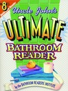 Uncle John's Ultimate Bathroom Reader (eBook): It's the 8th Bathroom Reader!
