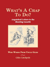 What's a Chap to Do? (eBook): Anguished Letters To The Shooting Gazette