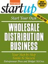 Start Your Own Wholesale Distribution Business (eBook): Your Step-By-Step Guide to Success