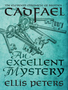 An Excellent Mystery (eBook): Chronicles of Brother Cadfael, Book 11