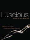 Luscious (eBook): Stories of Anal Eroticism