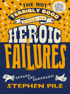 The Not Terribly Good Book of Heroic Failures (eBook): An Intrepid Selection from the Original Volumes