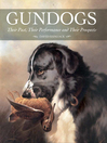 Gundogs (eBook): Their Past, Their Performance, and Their Prospects