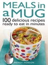 Meals in a Mug (eBook): 100 delicious recipes ready to eat in minutes