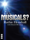 So You Want To Be In Musicals? (eBook)
