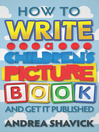 How to Write a Children's Picture Book and Get it Published (eBook)