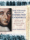The Strange Death of Edmund Godfrey (eBook): Plots and Politics in Restoration London