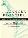 On the Cancer Frontier (eBook): One Man, One Disease, and a Medical Revolution