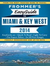 Frommer's EasyGuide to Miami and Key West 2014 (eBook)
