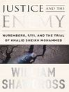 Justice and the Enemy (eBook): Nuremberg, 9/11, and the Trial of Khalid Sheikh Mohammed