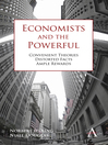 Economists and the Powerful (eBook): Convenient Theories, Distorted Facts, Ample Rewards