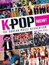 K-Pop Now! (eBook): The Korean Music Revolution