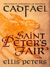 Saint Peter's Fair (eBook): Chronicles of Brother Cadfael, Book 4