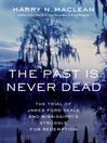 The Past Is Never Dead (eBook): The Trial of James Ford Seale and Mississippi's Struggle for Redemption