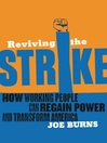 Reviving the Strike (eBook): How Working People Can Regain Power and Transform America