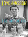 Tove Jansson Life, Art, Words (eBook): The Authorised Biography