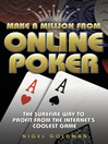 Make a Million from Online Poker (eBook): The Surefire Way to Profit from the Internet's Coolest Game