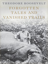 Forgotten Tales and Vanished Trails (eBook)