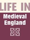 Life in Medieval England (eBook)