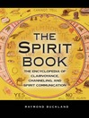 The Spirit Book (eBook): The Encyclopedia of Clairvoyance, Channeling, and Spirit Communication