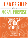 Leadership with a Moral Purpose (eBook): Turning Your School Inside Out