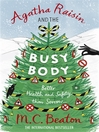 Agatha Raisin and the Busy Body (eBook): Agatha Raisin Mystery Series, Book 21