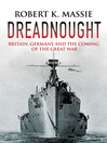 Dreadnought (eBook): Britain, Germany, and the Coming of the Great War