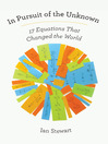 In Pursuit of the Unknown (eBook): 17 Equations That Changed the World